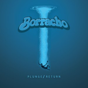 borracho-plunge-return