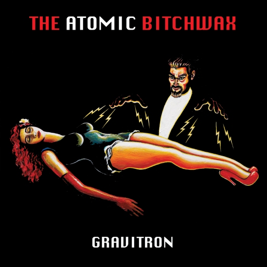 ATOMIC BITCHWAX_Gravitron_album_art